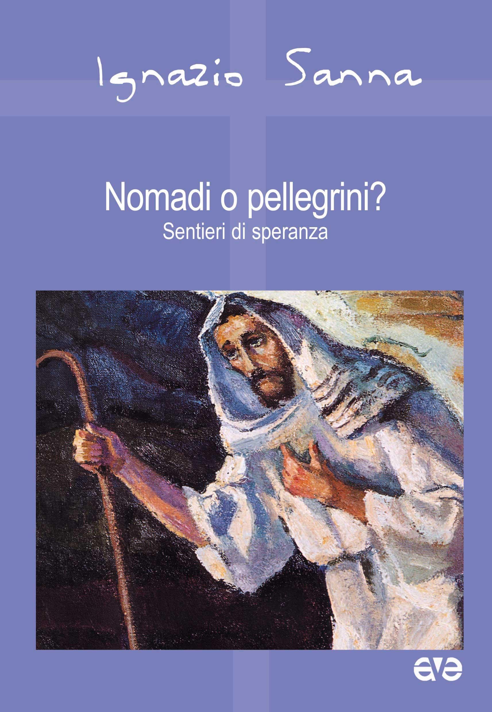 Nomadi o pellegrini?
