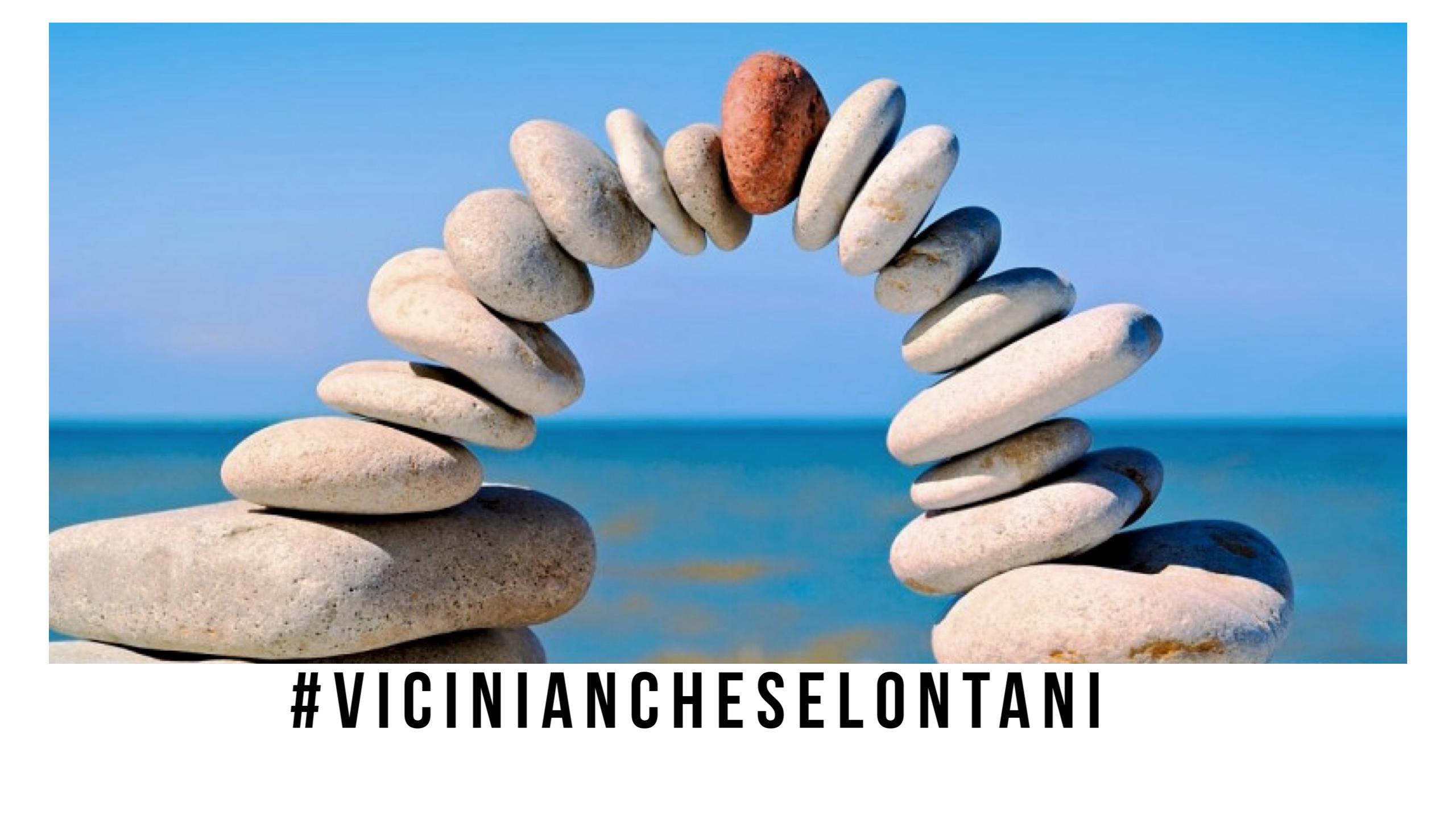 #viciniancheselontani